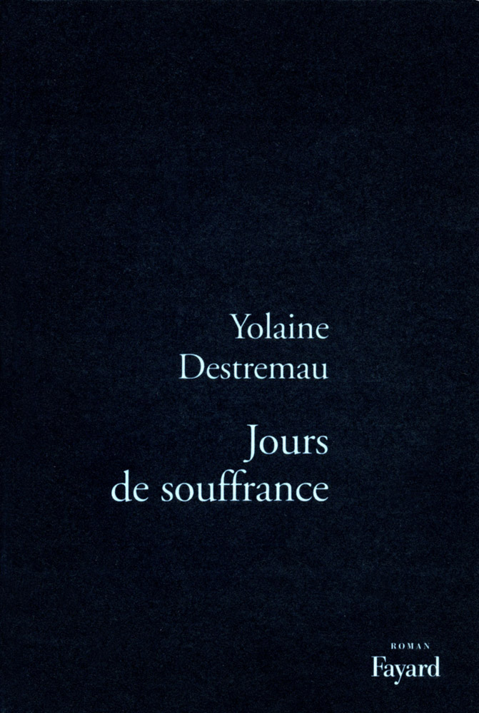Yolaine destremau jours de souffrance for Fenetre jour de souffrance